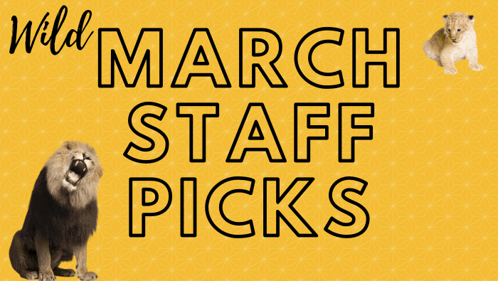 March Staff Picks